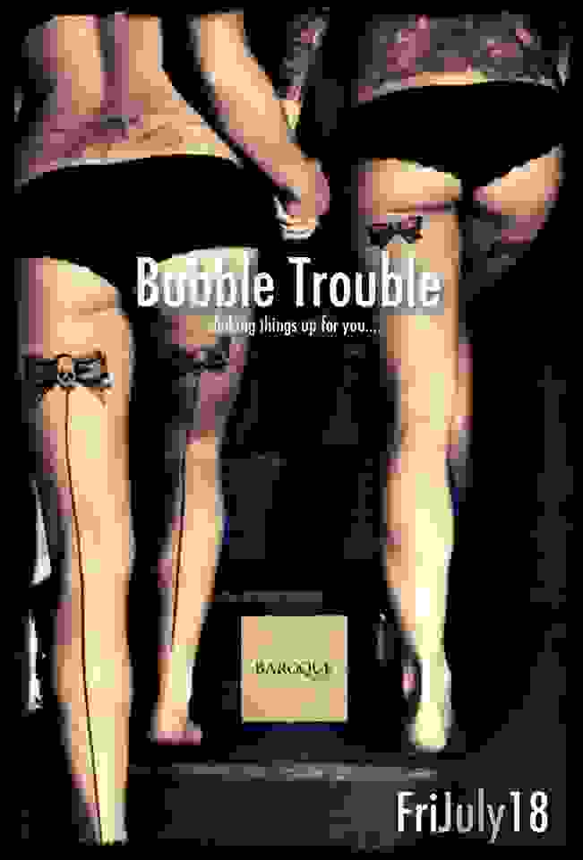 BAROQUE: FRIDAY ΜΕ BUBBLE TROUBLE