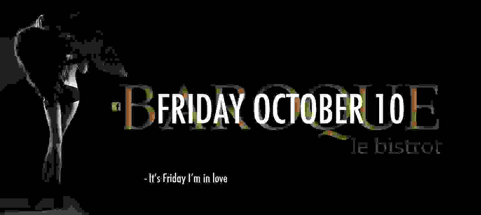 BAROQUE: It's Friday I'm In Love!